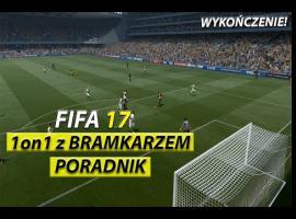 Jak wykończyć akcję 1 na 1 w FIFA 17