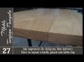 Jak naprawić źle sklejony blat dębowy - Meble Twojego Pomysłu