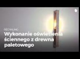 Jak zrobić lampę ścienną - recykling palet