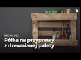 Jak zrobić półkę na przyprawy z palety