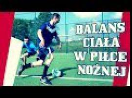 Jak grać w piłkę - mijanie obrońców balansem ciała