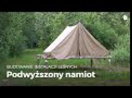 Jak zbudować podwyższony namiot