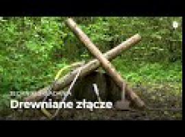 Jak łączyć kłody drewna - bushcraft w praktyce