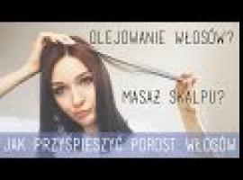 Jak przyspieszyć porost włosów - olejowanie i masaż