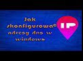 Jak zmienić adresy DNS w systemie Windows