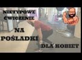 Ćwiczenia dla kobiet - nietypowe ćwiczenie na pośladki