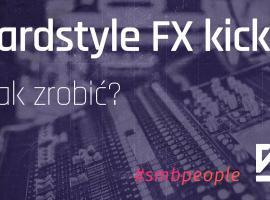 Jak zrobić muzyczny efekt Hardstyle FX Kick