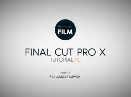 Jak montować w Final Cut Pro #3 - narzędzia i edycja dźwięku