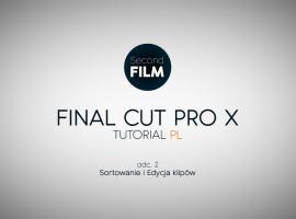 Jak montować w Final Cut Pro #2 - sortowanie i edycja klipów