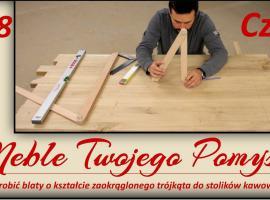 Jak wykonać trójkątny stolik z zaokrąglonym blatem